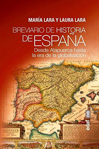 Breviario de historia de España. Desde Atapuerca hasta la era de la globalizació (Clío crónicas de la historia) por María Lara