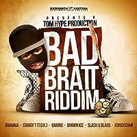 Bad Bratt Riddim [Explicit]