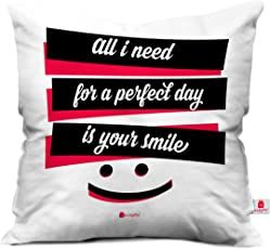 Indigifts Micro Satin All I Need is Your Smile Cushion Cover with Filler for Girlfriend or Boyfriend, 12x12-inches, White