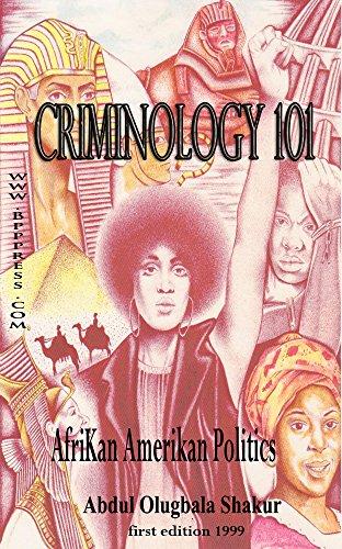 CRIMINOLOGY 101: AFRIKAN AMERIKAN POLITICS