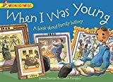 When I Was Young: A book about family history (Wonderwise)