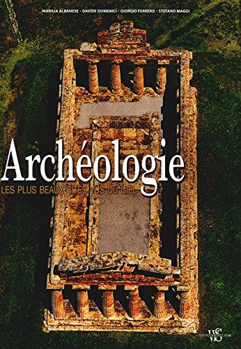 Archéologie - Les plus beaux sites vus du ciel