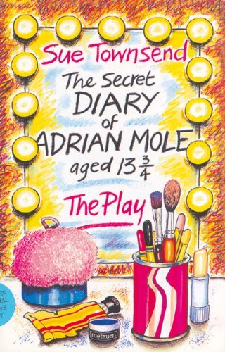 The Secret Diary of Adrian Mole Aged Thirteen and Three Quarters: The Play (Acting Edition) by Sue Townsend (25-Jul-1985) Paperback