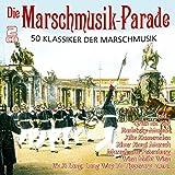 Die Marschmusik-Parade-50 Klassiker