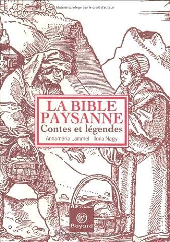 Contes Et Legendes De La Bible - La Bible paysanne : Contes et