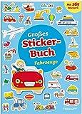 Großes Sticker-Buch Fahrzeuge: Spielen, Stickern, Vorlesen. 265 trendige Aufkleber!