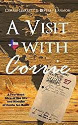 A Visit with Corrie: A Two Week Slice of the Life and Ministry of Corrie ten Boom (English Edition)