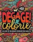 Dégage ! Je colorie - Un livre de coloriage grossier pour adultes