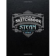 Colour My Sketchbook STEAM: Mech & Cybrids; Greyscale Colouring Book