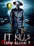 Camp Blood 7: It Kills