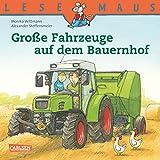 LESEMAUS: Große Fahrzeuge auf dem Bauernhof