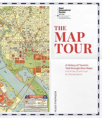The Map Tour (Royal Geographical Society) A History of Tourism Told through  Rare Maps