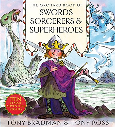 The Orchard book of swords, sorcerers and superheroes