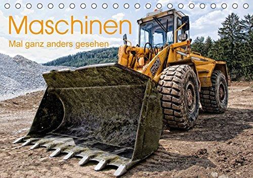 Maschinen - Mal anders gesehen (Tischkalender 2017 DIN A5 quer): Baumaschinen und landwirtschaftliche Geräte aus einzigartiger Sicht und ... 14 Seiten ) (CALVENDO Technologie)