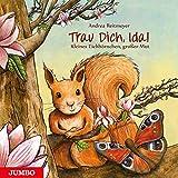 Trau dich, Ida!: Kleines Eichhörnchen, großer Mut