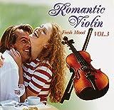 Romantic Violin - Fresh Mood - Vol. 3
