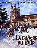 LES FILS DE L'AIGLE TOME 11 - LA CHASSE AU LOUP