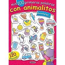 Aventuras... con 120 pegatinas, mis 100 primeras palabras con animalitos (100 Primeras Palabras Con Animales)