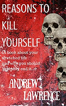 REASONS TO KILL YOURSELF by [LAWRENCE, ANDREW]