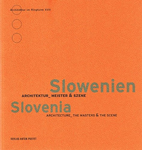 Slowenien: Architektur - Meister & Szene (Architektur im Ringturm)