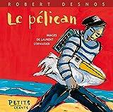 """Afficher """"Le pélican"""""""