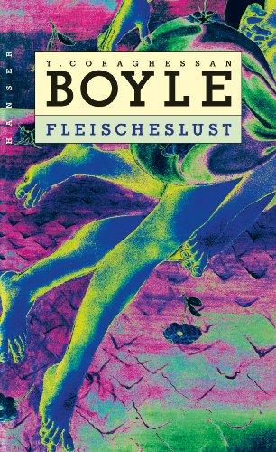 Buchseite und Rezensionen zu 'Fleischeslust: Erzählungen' von T.C. Boyle