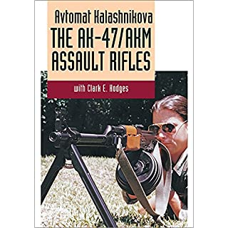 AVTOMAT KALASHNIKOVA The AK-47/AKM Assault Rifle