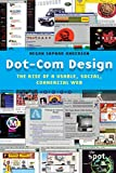 Dot-Com Design: The Rise of a Usable, Social, Commercial Web (Critical Cultural Communication)