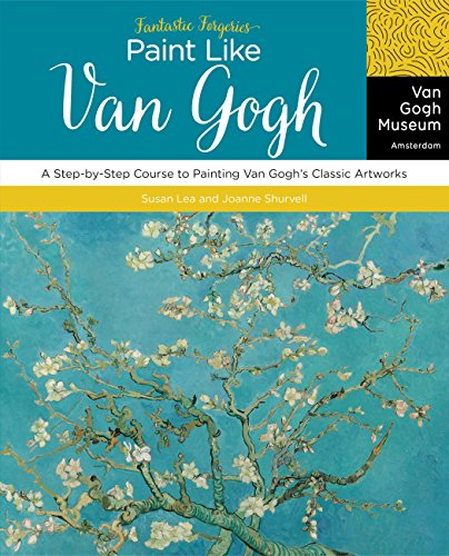 Fantastic Forgeries: Paint Like Van Gogh: A Step-by-Step Course to Painting Van Gogh's Classic Artworks por Van Gogh Museum