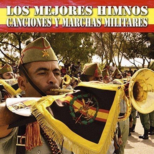 Los Mejores Himnos, Canciones Y Marchas Militares