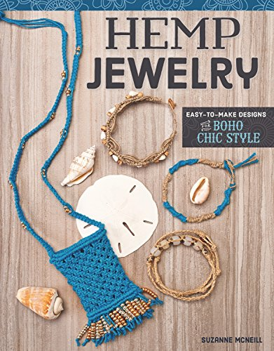 Hemp Jewelry: Easy-to-make Designs for Boho Chic Style