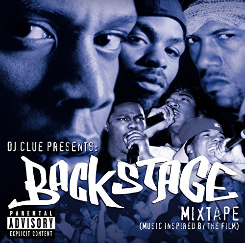 DJ Clue Presents: Backstage- Mixtape (Music Inspired By The Film) [Explicit] (Dj Clue-backstage)