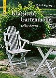 Klassische Gartenmöbel selbst bauen: Vorlagen und Anleitungen aus Schweden