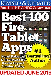 Best 100 Fire Tablet Apps (Updated With Top Apps for Amazon's Fire Tablets!) (English Edition)
