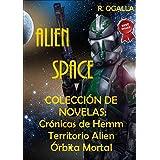 Alien Space. Colección de Novelas Sci Fi: Crónicas de Hem. Territorio Alien y Órbita Mortal. (Spanish Edition)