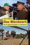 """Das Blendwerk: Von der Colonia Dignidad"""" zur Villa Baviera"""""""