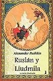 Ruslán y Liudmila: Edicion Ilustrada