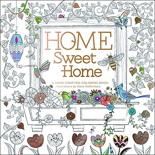Home Sweet Home: A Hand-Crafted Adult Coloring Book (Home-design-spiele Erwachsene Für)