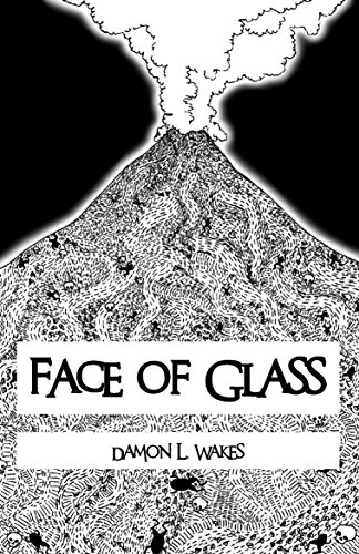 Face of Glass by [Wakes, Damon L.]