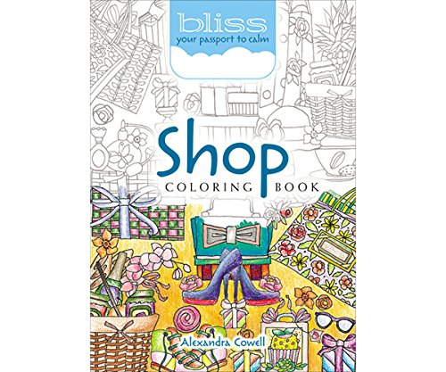 Bliss Shop Coloring Book: Your Passport to Calm (Adult Coloring) -