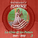 Great Interpreters of Flamenco - La Niña de los Peines [1927 - 1950], Volume 3