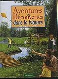 Telecharger Livres Aventures et decouvertes dans la nature (PDF,EPUB,MOBI) gratuits en Francaise