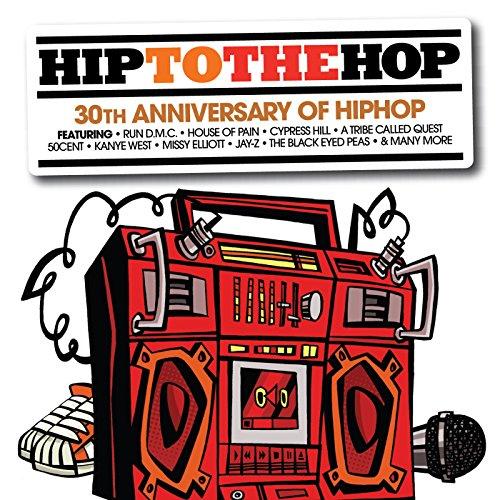 Hip To The Hop: 30th Anniversa...