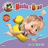 Il bagnetto. Masha e Orso. Impara con Masha. Ediz. illustrata