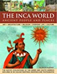 The Ancient Inca World: People and Pl...