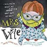 Mrs Vyle: Children Must be Eaten and Not Heard!