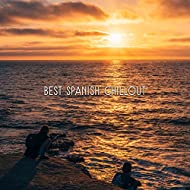 Best Spanish Chillout – Relaxing Music, Chill Out Vibes, Electronic Music, Holiday Hits