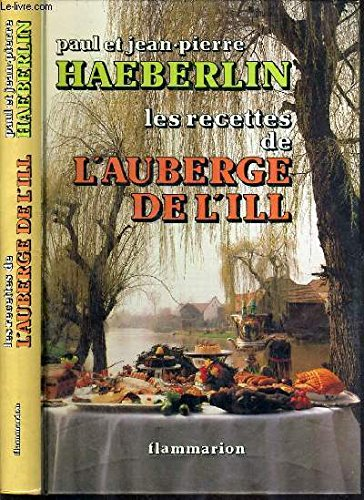 Les Recettes de l'Auberge de l'Ill par Haeberlin/Haeberlin