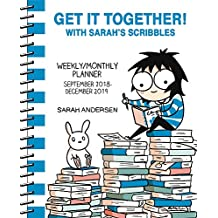 Sarah's Scribbles 2018-2019 16-Month Weekly/Monthly Planner: Get It Together! with Sarah's Scribbles