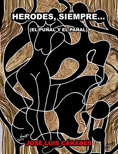 HERODES, SIEMPRE...: EL PUNAL Y EL PANAL por JOSE LUIS CARABES epub